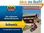 ADAC TourBooks Schweiz: Die sch�nsten...