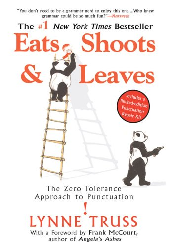 Eats, Shoots & Leaves  The Zero Tolerance Approach to Punctuation, Lynne Truss