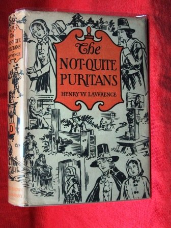 The Not Quite Puritans by Henry Lawrence