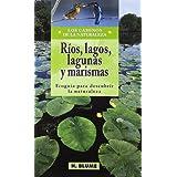 Ríos, lagos, lagunas y marismas (Caminos de la naturaleza)