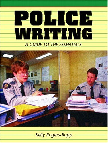 Police Writing: A Guide to the Essentials