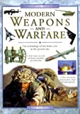 img - for Modern Weapons and Warfare: The Technology of War from 1700 to the Present Day (Exploring History) book / textbook / text book