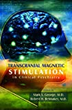 img - for Transcranial Magnetic Stimulation in Clinical Psychiatry book / textbook / text book