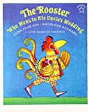 Alma Flor Ada's The Rooster Who Went to His Uncles Wedding Softcover English Book