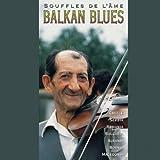 Balkan Blues (Souffles de l'âme)