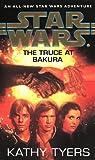 Star Wars, The Truce at Bakura (0553407589) by Tyers, Kathy