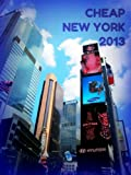 Cheap New York 2013 (New York Guides) (English Edition)