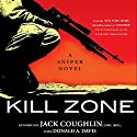 Kill Zone: A Sniper Novel Audiobook by Jack Coughlin, Donald A. Davis Narrated by Luke Daniels