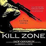Kill Zone: A Sniper Novel   Jack Coughlin,Donald A. Davis