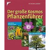 """Der gro�e Kosmos Pflanzenf�hrer: 1200 Arten Mitteleuropasvon """"Heiko Bellmann"""""""