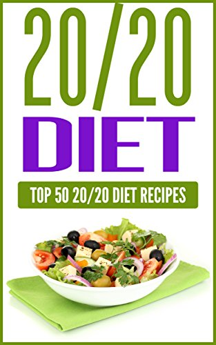 20 20 Diet: Top 50 20/20 Diet Recipes Includes Coconut Oil, Chili, Whole Foods, Nuts And Vegetables-Steer Clear Of Common Allergens (20 20 Diet, Weight ... Free, Super Foods, Gluten Free, Paleo) by Paul Anderson