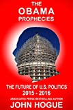 img - for The Obama Prophecies--The Future of U.S. Politics 2015-2016 book / textbook / text book