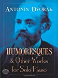 Humoresques and Other Works for Solo Piano (Dover Music for Piano)