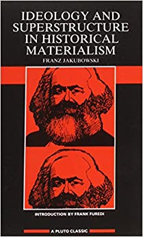 an analysis of historical materialism in the marxist ideology Historical materialism a term applied by karl marx himself to his theory of society  and history 'historical' entailed the analysis of how particular forms of society.