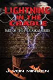 [ LIGHTNING IN THE CRADLE: PART OF THE PRUSIASKAI SERIES ] by Minden, J Von ( AUTHOR ) May-31-2014 [ Paperback ]
