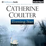 Evening Star (       UNABRIDGED) by Catherine Coulter Narrated by Chloe Campbell