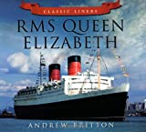 RMS Queen Elizabeth (Classic Liners) (0752479512) by Britton, Andrew