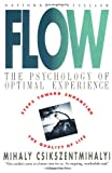 Flow: The Psychology of Optimal Experience (0060920432) by Csikszentmihalyi, Mihaly