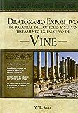 Diccionario Expositivo De Palabras Del Antiguo Y Nuevo Testamento