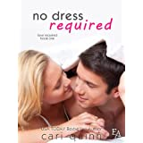 No Dress Required (Love Required) ~ Cari Quinn