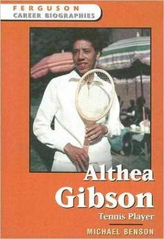 Althea Gibson: Tennis Player (Ferguson Career Biographies) written by Michael Benson