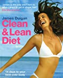 James Duigan Clean & Lean Diet: 14 Days to Your Best-ever Body with foreword by Elle Macpherson