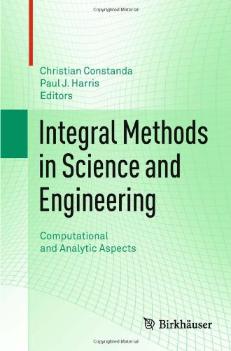 Integral Methods in Science and Engineering: Computational and Analytic Aspects