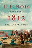 img - for Illinois in the War of 1812 book / textbook / text book