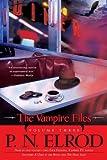 P. N. Elrod The Vampire Files, Volume Three: 3