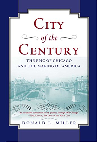 city-of-the-century-the-epic-of-chicago-and-the-making-of-america-illinois