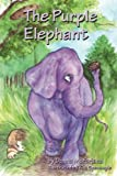 The Purple Elephant (The Purple Elephant Series)