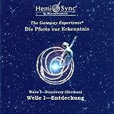 """Gateway (Hemisync) - Pforte zur Erkenntnis: Welle I - Entdeckungvon """"Robert Monroe"""""""