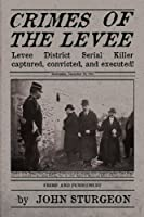 Crimes of the Levee