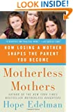 Motherless Mothers: How Losing a Mother Shapes the Parent You Become