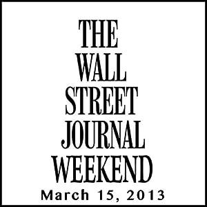 Weekend Journal 03-15-2013 Newspaper / Magazine