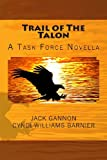 Trail of The Talon: A Task Force Novella (Task Force Novels) (Volume 2)
