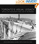 Toronto's Visual Legacy: Official Cit...