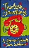 Thirteensomething (Teenage Non-fiction) (0140371958) by JANE GOLDMAN