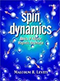Spin dynamics :  basics of nuclear magnetic resonance /