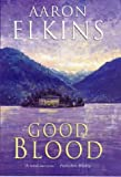 Good Blood (0709076118) by Elkins, Aaron J.