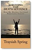 Surviving The Death Sentence: How My Mother Survived Pancreatic Cancer