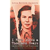 I Have Lived A Thousand Years: Growing Up In The Holocaust ~ Livia Bitton Jackson