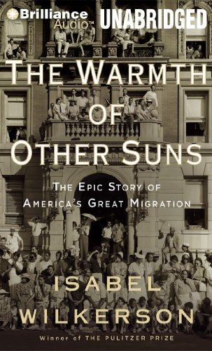 The Warmth of Other Suns: The Epic Story of America's Great Migration: Isabel Wilkerson, Robin Miles: 9781469233024: Amazon.com: Books