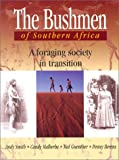 Bushmen Of Southern Africa: Foraging Society In Transition (0821413414) by Smith, Andrew