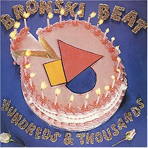 Bronski Beat - Hundreds and Thousands - Zortam Music
