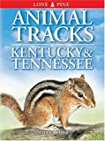 Animal Tracks of Kentucky & Tennessee (Animal Tracks Guides) (1551053195) by Tamara Eder