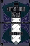 The chrysanthemum and the sword : patterns of Japanese culture