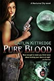 Nocturne City: Pure Blood Bk. 2: A Nocturne City Novel (Nocturn City)