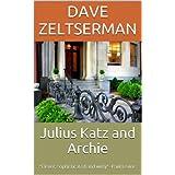 Julius Katz and Archie (Julius Katz Detective Book 2) ~ Dave Zeltserman