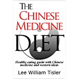 The Chinese Medicine Diet ~ Lee William Tisler